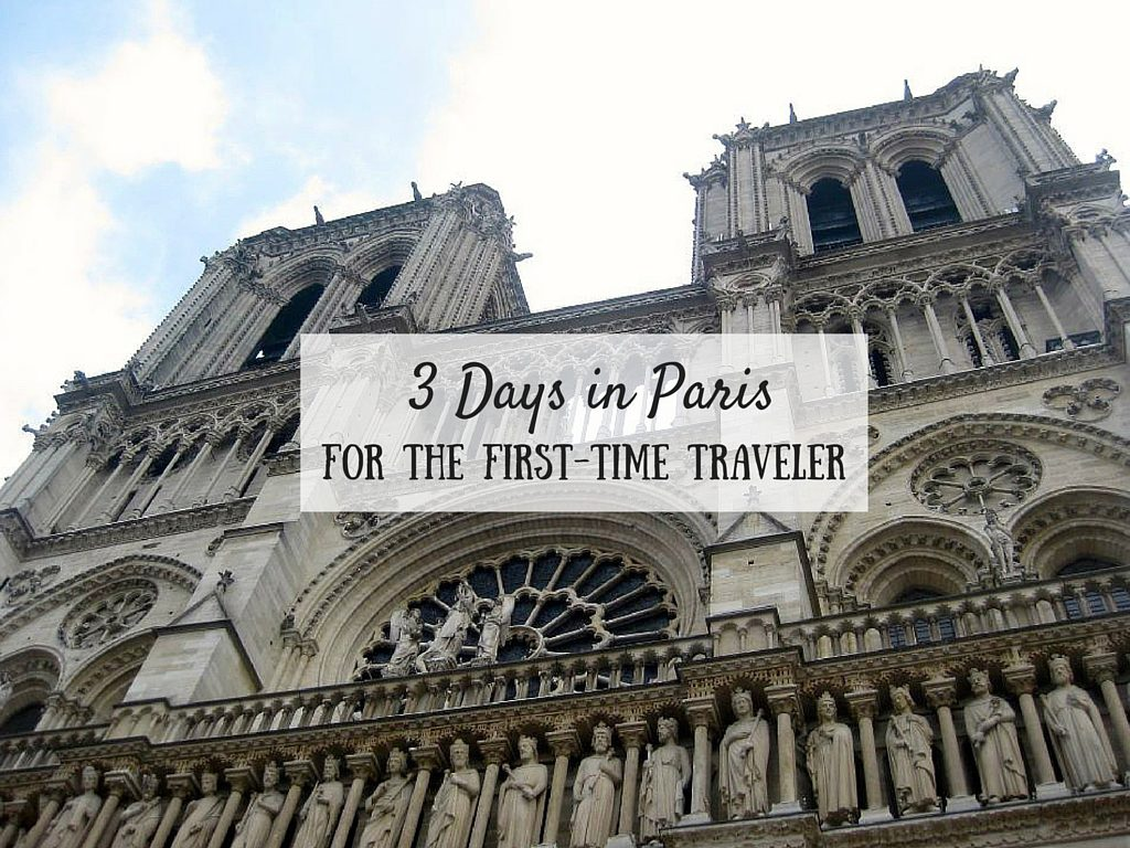 3 Days In Paris For The First Time Travelers