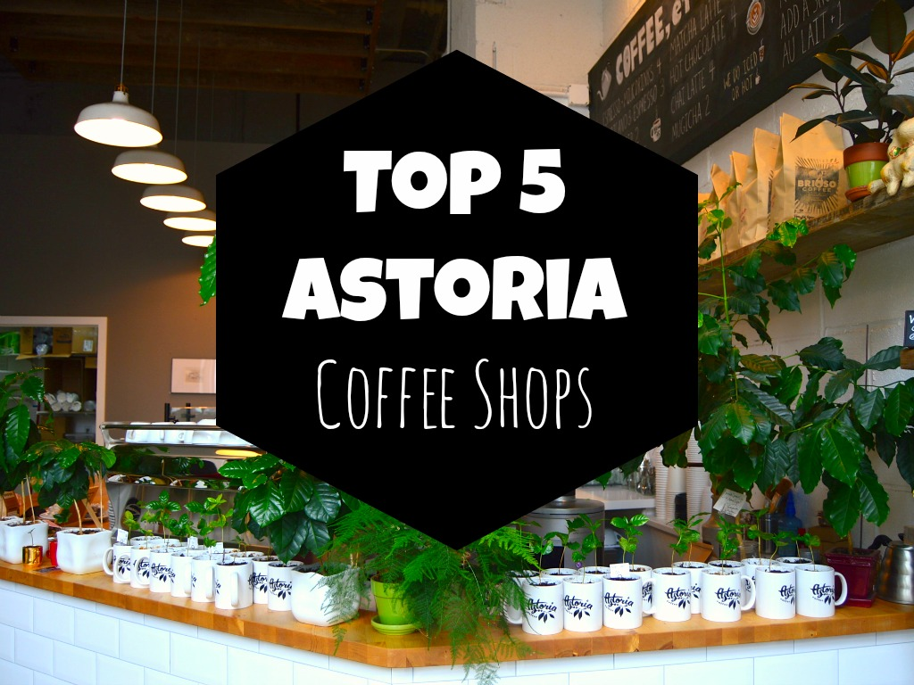 Top 5 Astoria Coffee Shops Featured