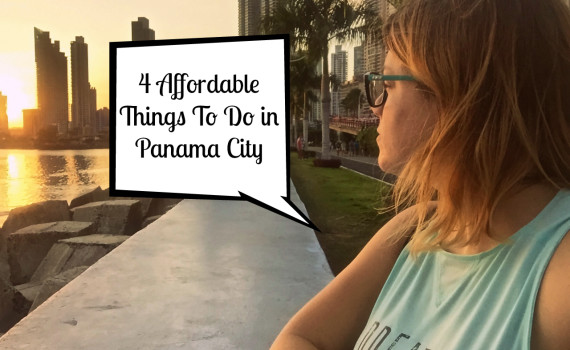 4 affordable things to do in panama city featured