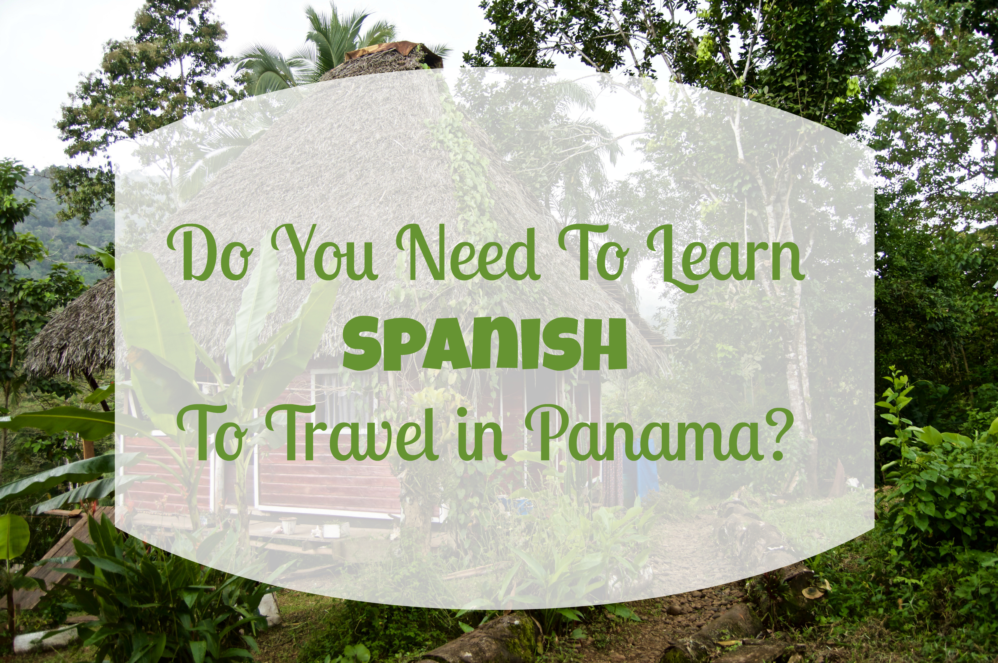 Do you need to learn spanish to travel in Panama?