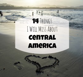 Things I Will Miss About Central America