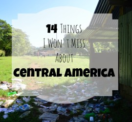 things I won't miss about central america