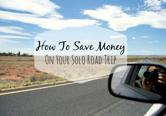 save money on your solo road trip
