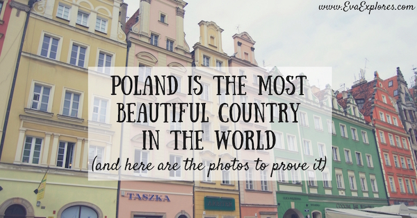 Poland is the Most Beautiful Country in the World
